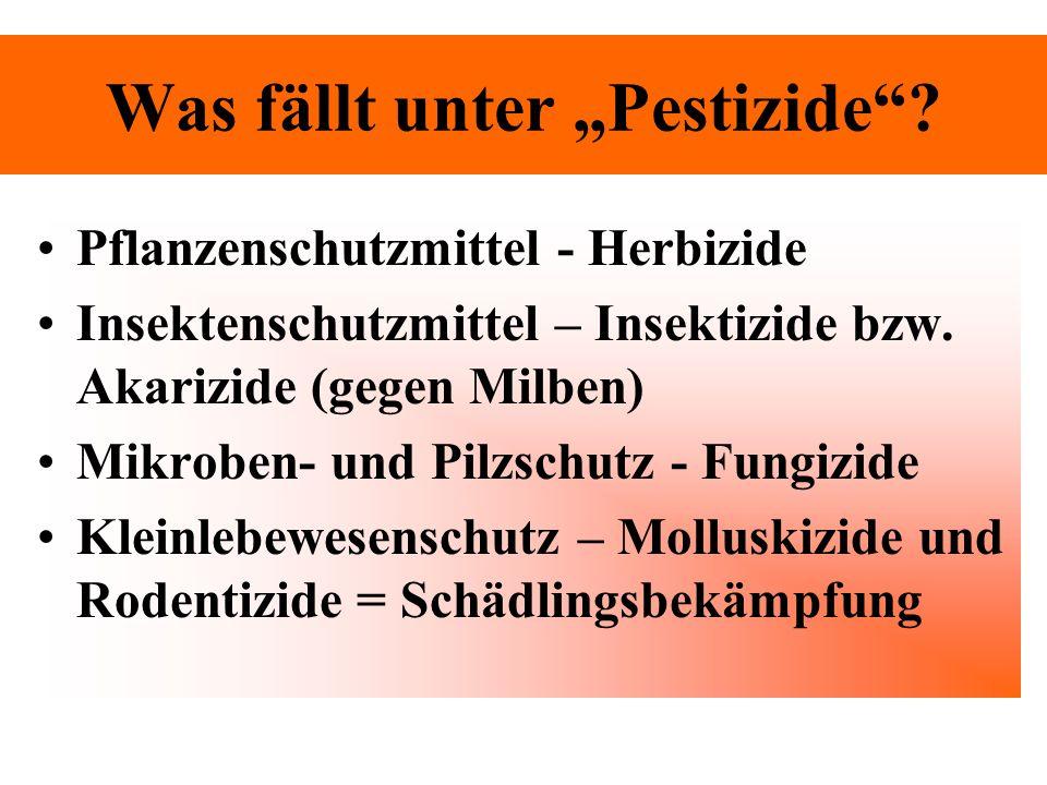 "Was fällt unter ""Pestizide"