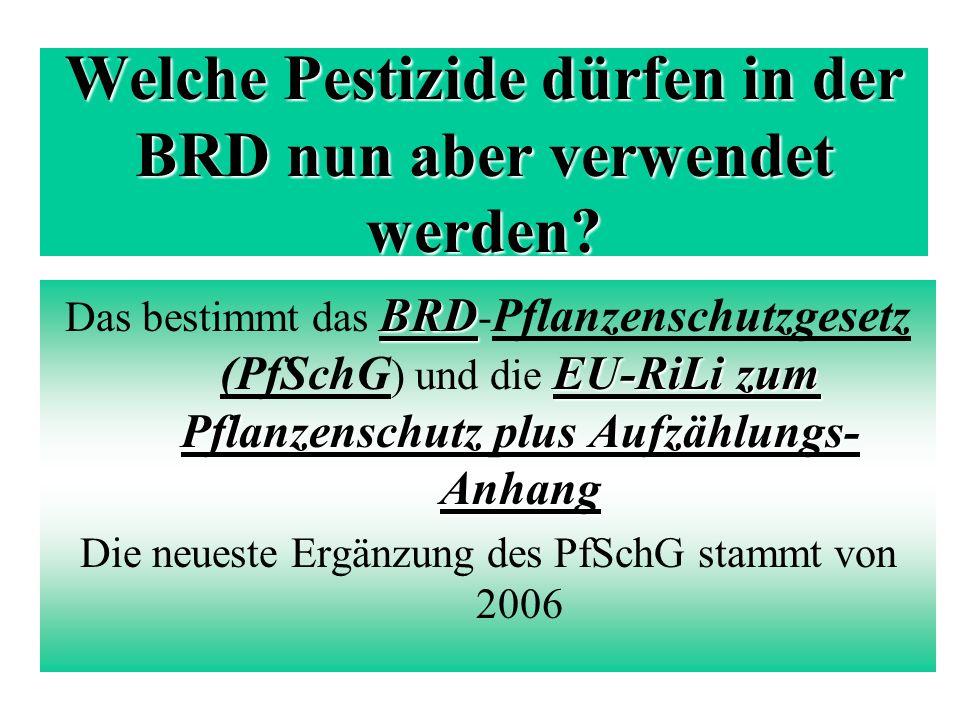 Welche Pestizide dürfen in der BRD nun aber verwendet werden