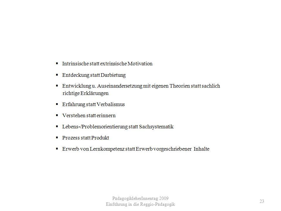 PädagogikleherInnentag 2009 Einführung in die Reggio-Pädagogik