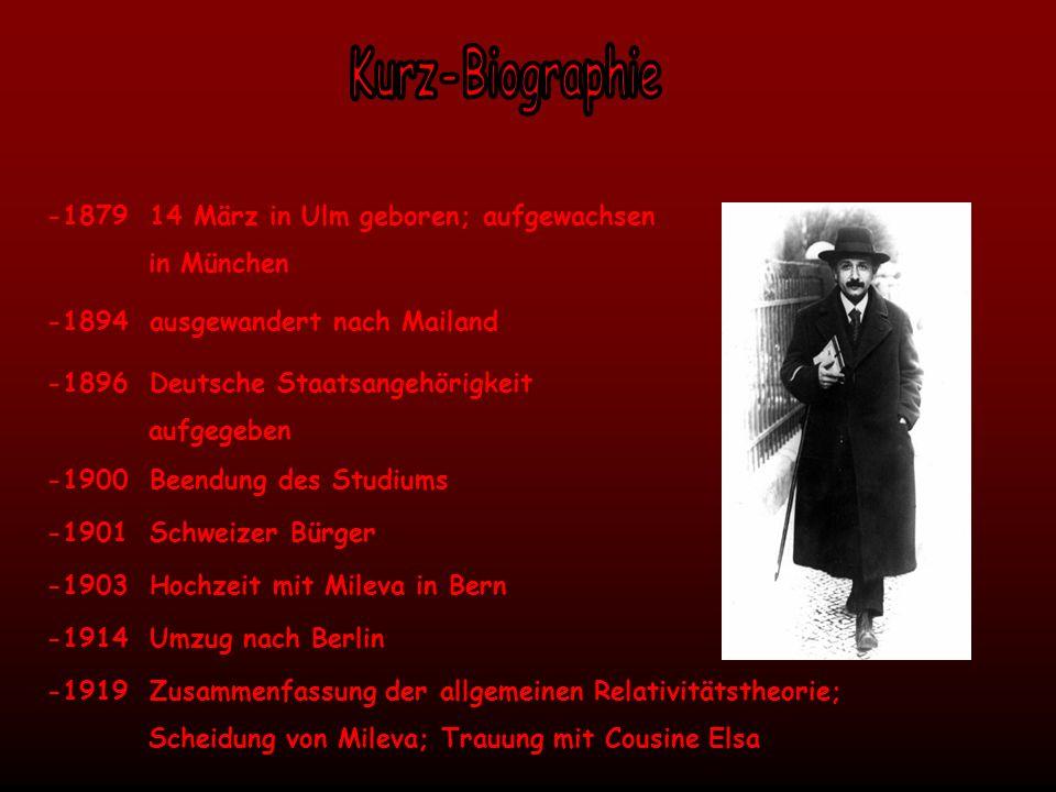 Kurz-Biographie -1879 14 März in Ulm geboren; aufgewachsen in München