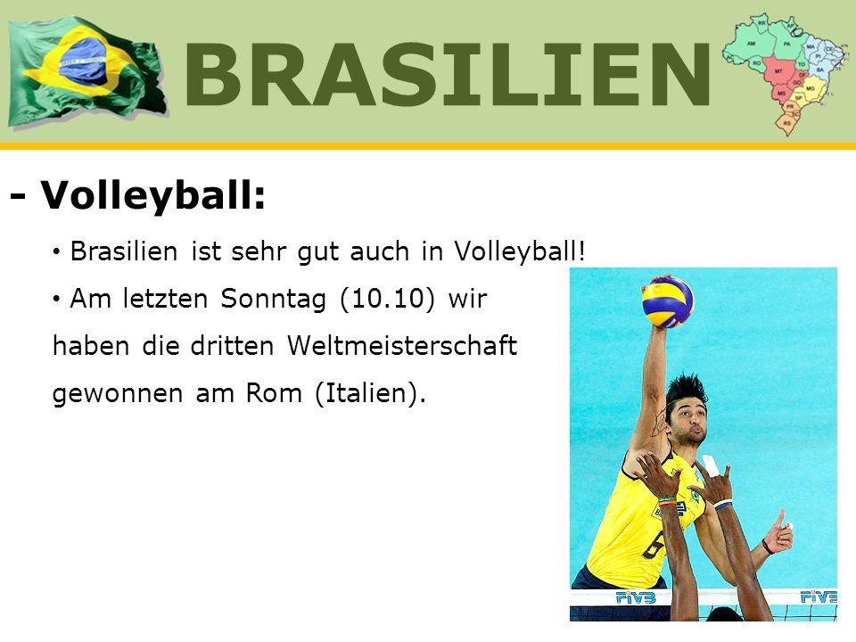 BRASILIEN - Volleyball: Brasilien ist sehr gut auch in Volleyball!