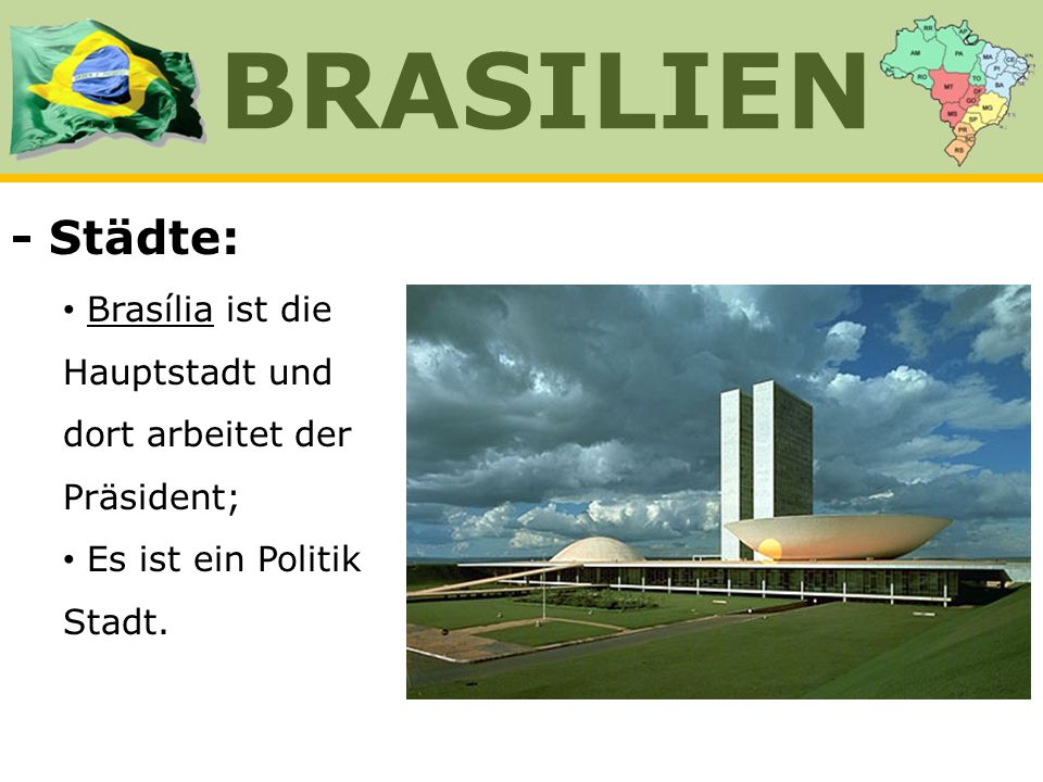 BRASILIEN - Städte: Brasília ist die Hauptstadt und dort arbeitet der Präsident; Es ist ein Politik Stadt.