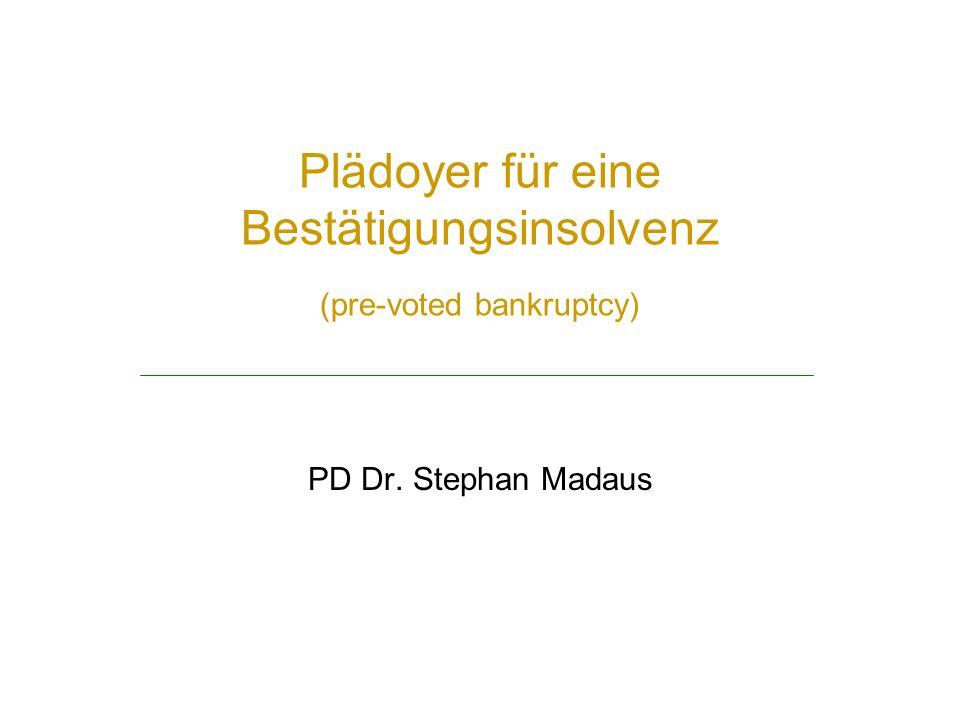 Plädoyer für eine Bestätigungsinsolvenz (pre-voted bankruptcy)