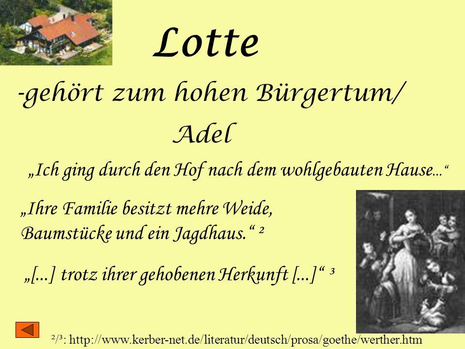 Lotte gehört zum hohen Bürgertum/ Adel