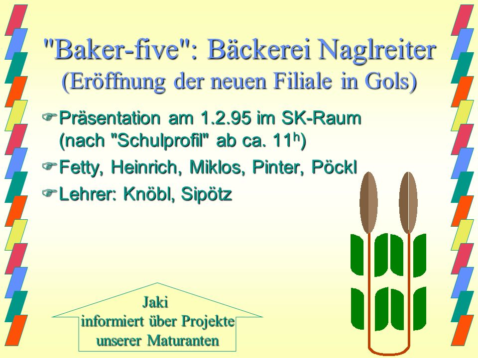 Baker-five : Bäckerei Naglreiter (Eröffnung der neuen Filiale in Gols)