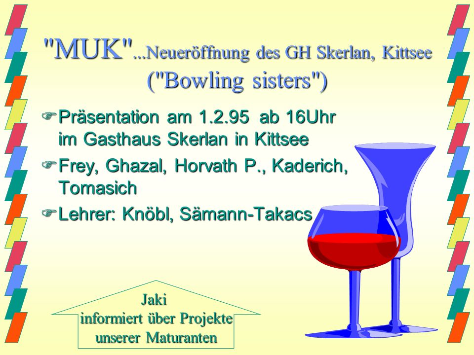 MUK ...Neueröffnung des GH Skerlan, Kittsee ( Bowling sisters )