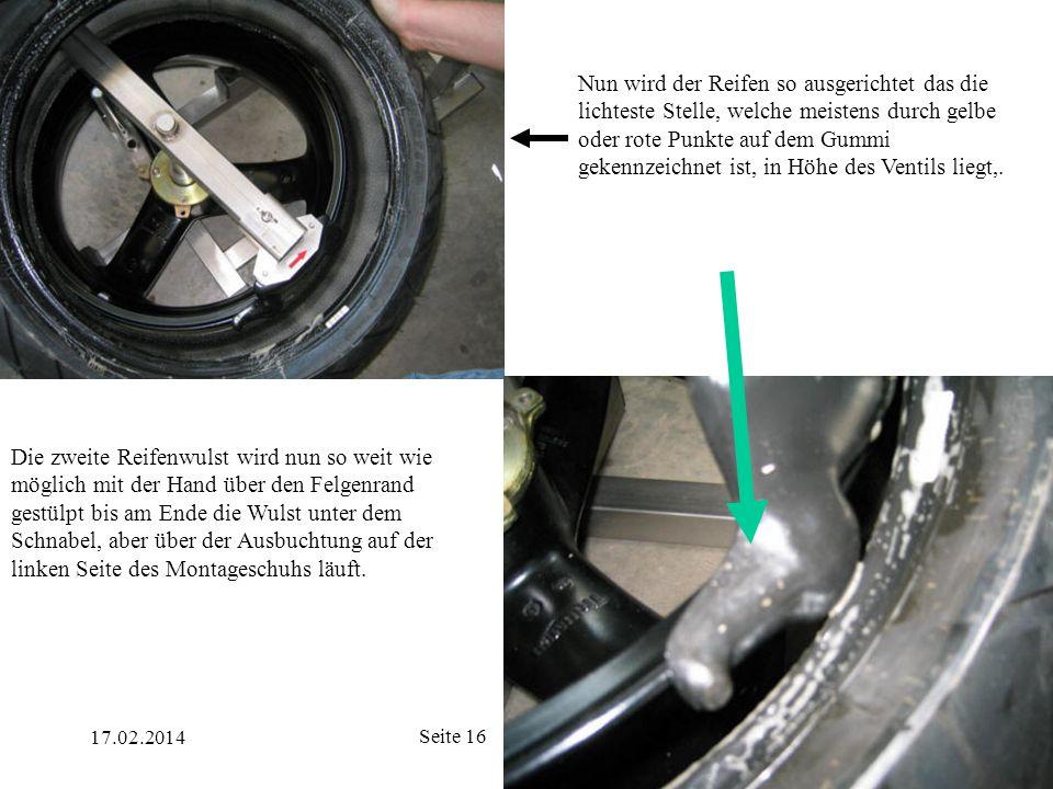 Nun wird der Reifen so ausgerichtet das die lichteste Stelle, welche meistens durch gelbe oder rote Punkte auf dem Gummi gekennzeichnet ist, in Höhe des Ventils liegt,.