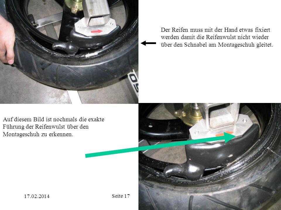 Der Reifen muss mit der Hand etwas fixiert werden damit die Reifenwulst nicht wieder über den Schnabel am Montageschuh gleitet.