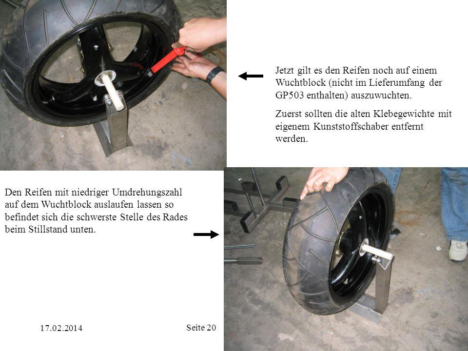 Jetzt gilt es den Reifen noch auf einem Wuchtblock (nicht im Lieferumfang der GP503 enthalten) auszuwuchten.