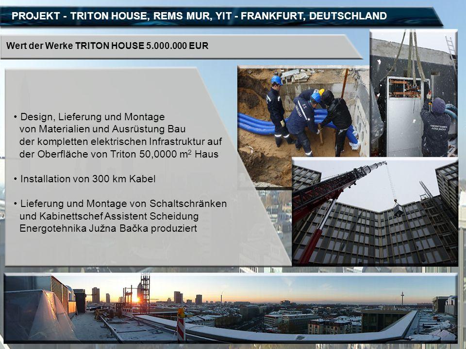 PROJEKT - TRITON HOUSE, REMS MUR, YIT - FRANKFURT, DEUTSCHLAND