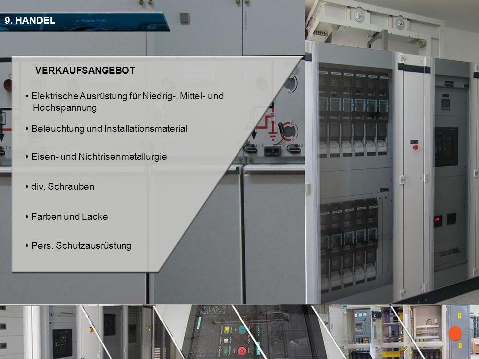 9. HANDEL VERKAUFSANGEBOT. Elektrische Ausrüstung für Niedrig-, Mittel- und. Hochspannung. Beleuchtung und Installationsmaterial.