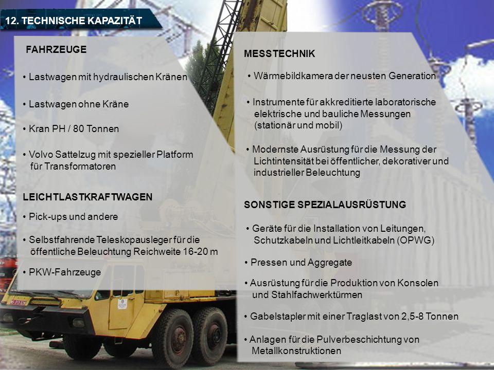 12. TECHNISCHE KAPAZITÄT FAHRZEUGE. MESSTECHNIK. Lastwagen mit hydraulischen Kränen. Wärmebildkamera der neusten Generation.