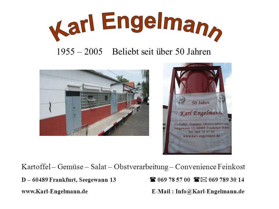 Karl Engelmann 1955 – 2005 Beliebt seit über 50 Jahren