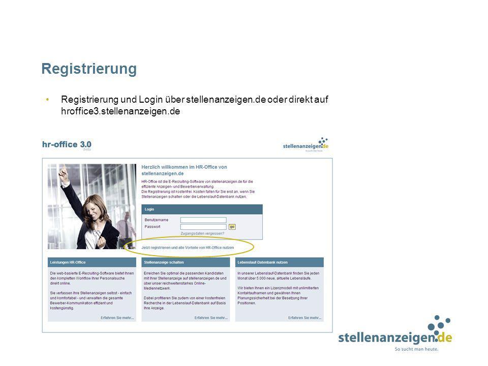 RegistrierungRegistrierung und Login über stellenanzeigen.de oder direkt auf hroffice3.stellenanzeigen.de.