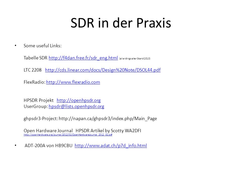 SDR in der Praxis Some useful Links:
