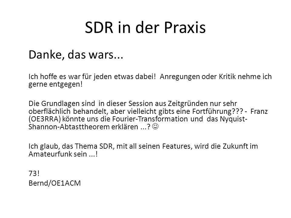SDR in der Praxis Danke, das wars...