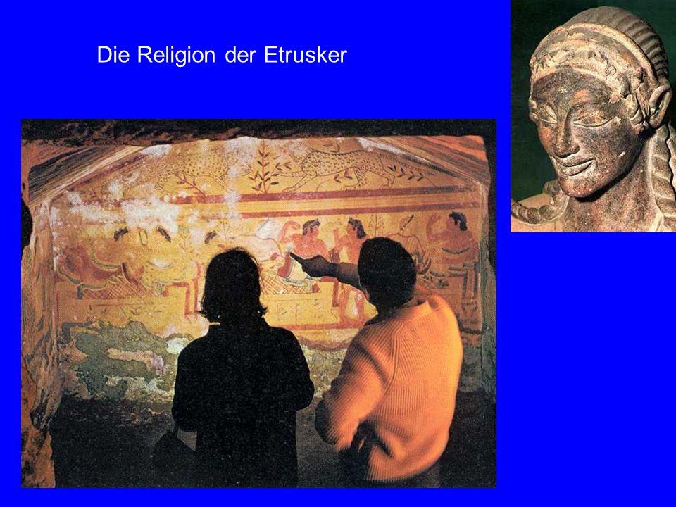 Religion der Etrusker Die Religion der Etrusker