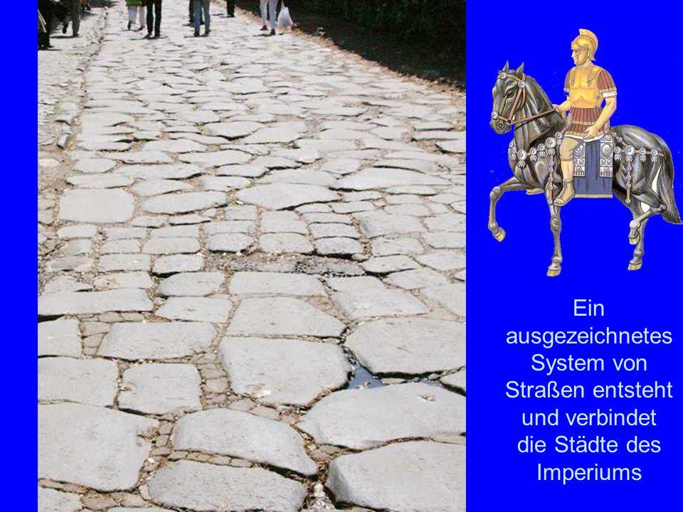 Das StraßennetzEin ausgezeichnetes System von Straßen entsteht und verbindet die Städte des Imperiums.