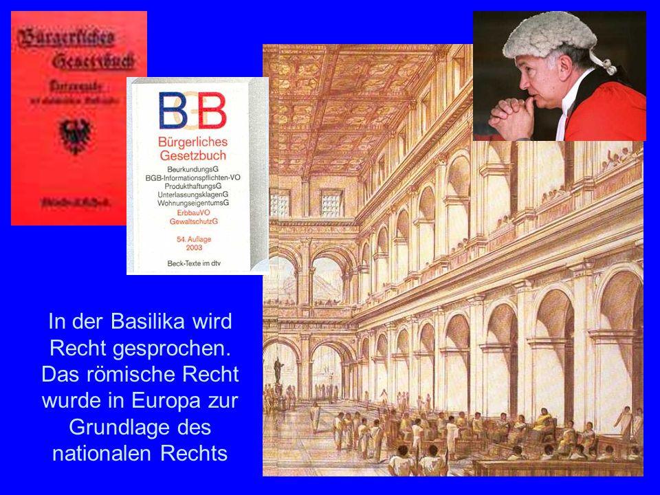Die Basilika In der Basilika wird Recht gesprochen.