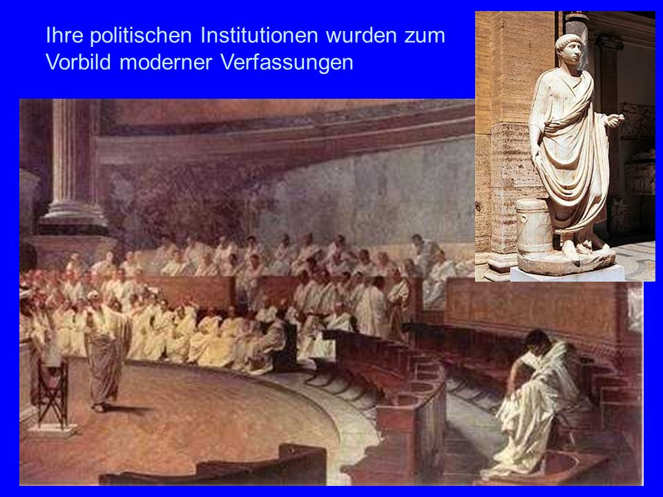 Ihre politischen Institutionen wurden zum Vorbild moderner Verfassungen