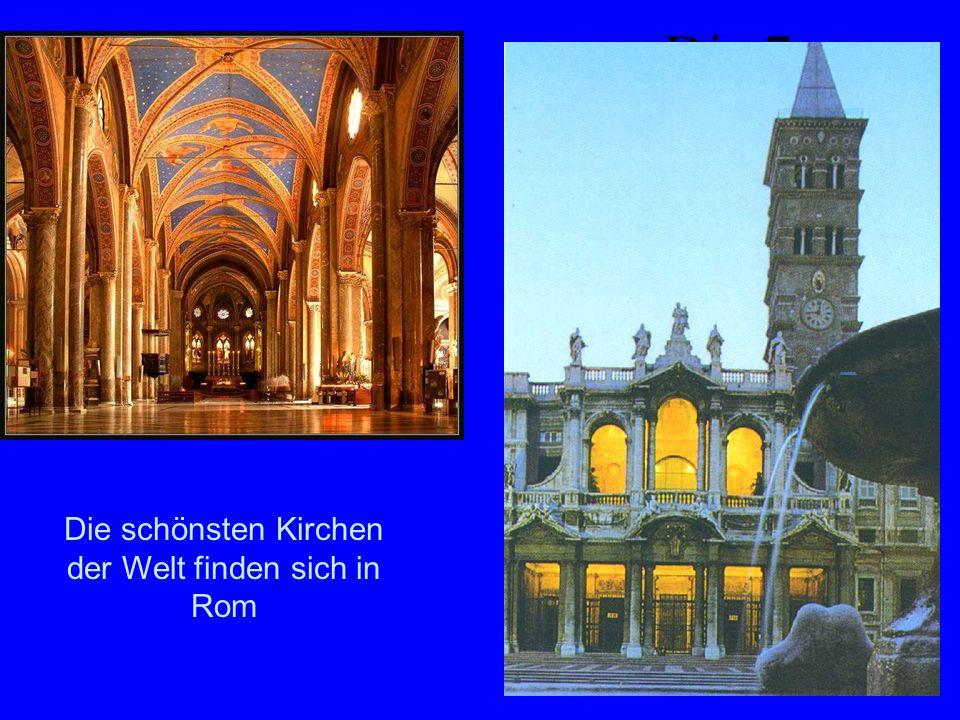 Die 7 Hauptkirchen Die schönsten Kirchen der Welt finden sich in Rom