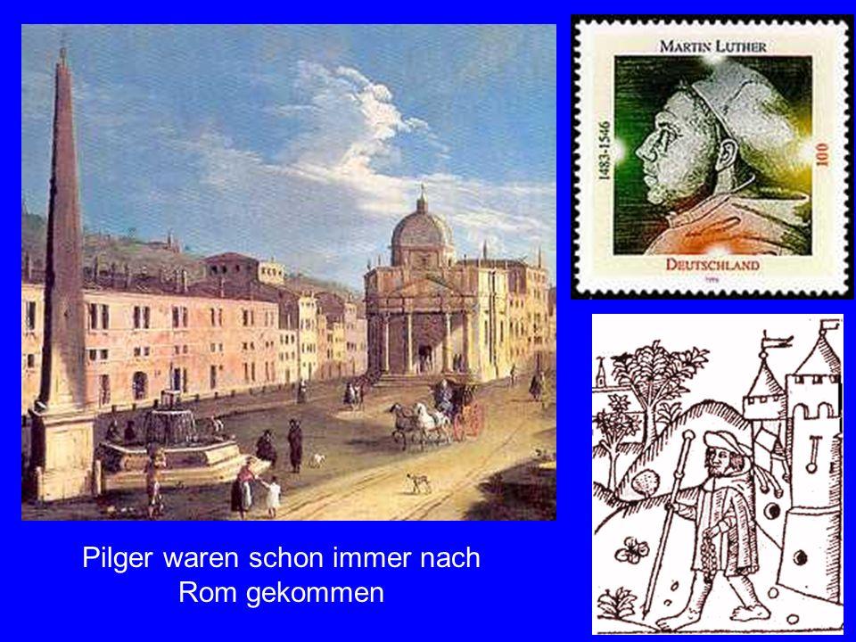 Pilger waren schon immer nach Rom gekommen