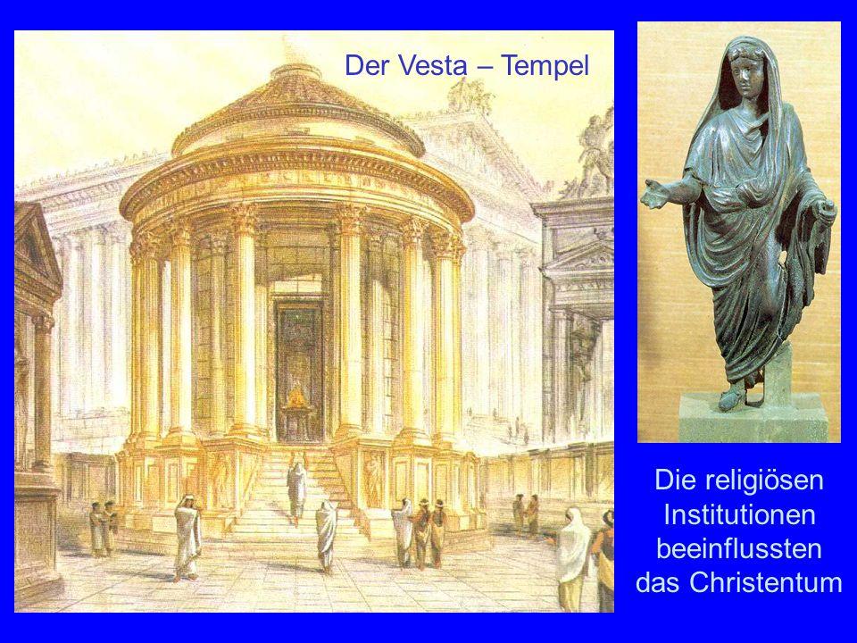 Die religiösen Institutionen beeinflussten das Christentum