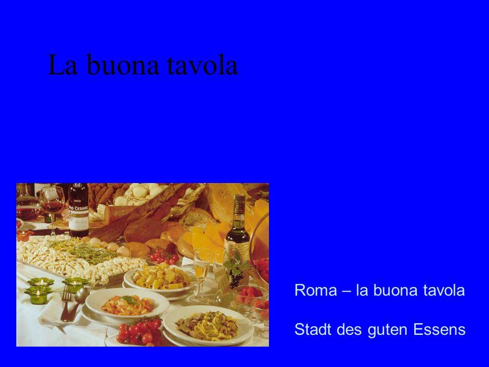 La buona tavola Roma – la buona tavola Stadt des guten Essens