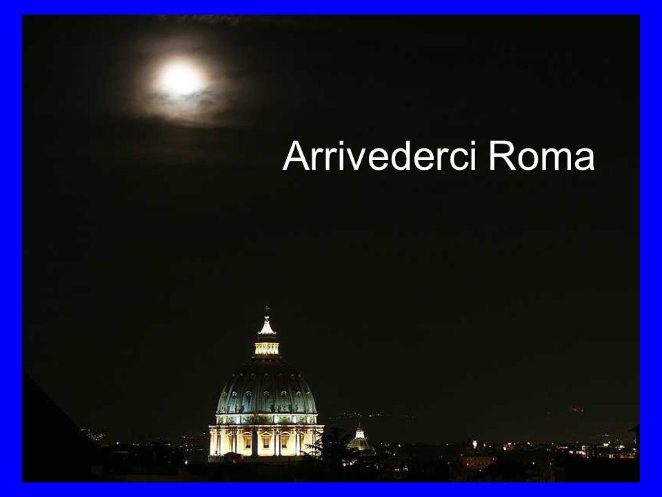 Arrivederci Roma Arrivederci Roma