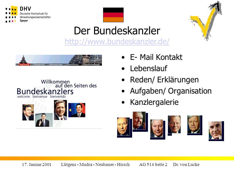 Der Bundeskanzler http://www.bundeskanzler.de/ E- Mail Kontakt