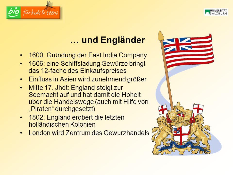 … und Engländer 1600: Gründung der East India Company