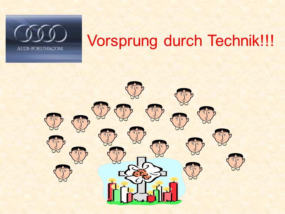 Vorsprung durch Technik!!!