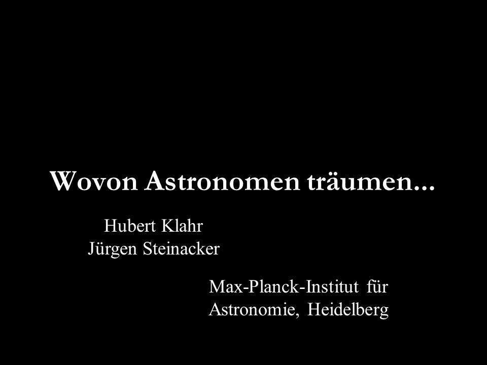 Wovon Astronomen träumen...