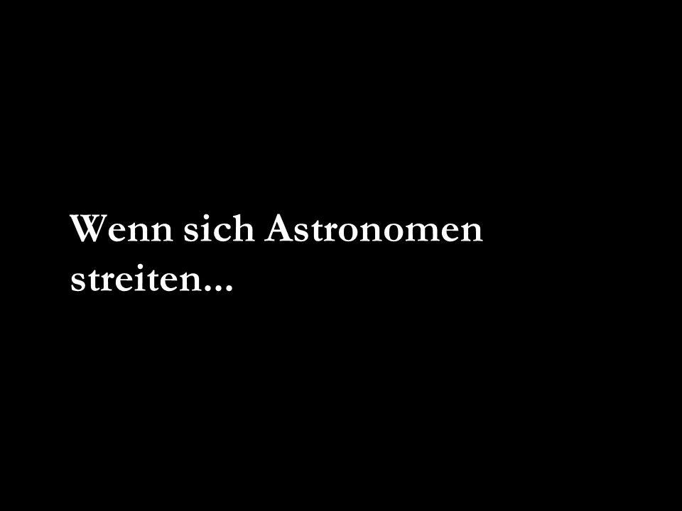 Wenn sich Astronomen streiten...