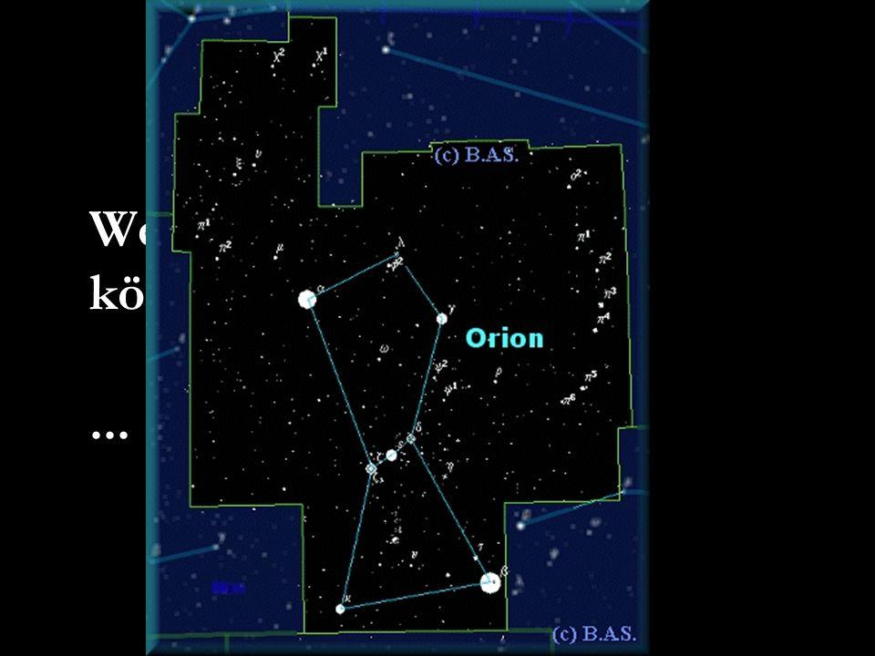 Wenn wir nur hinfliegen könnten... ... ein Flug zum Orion!