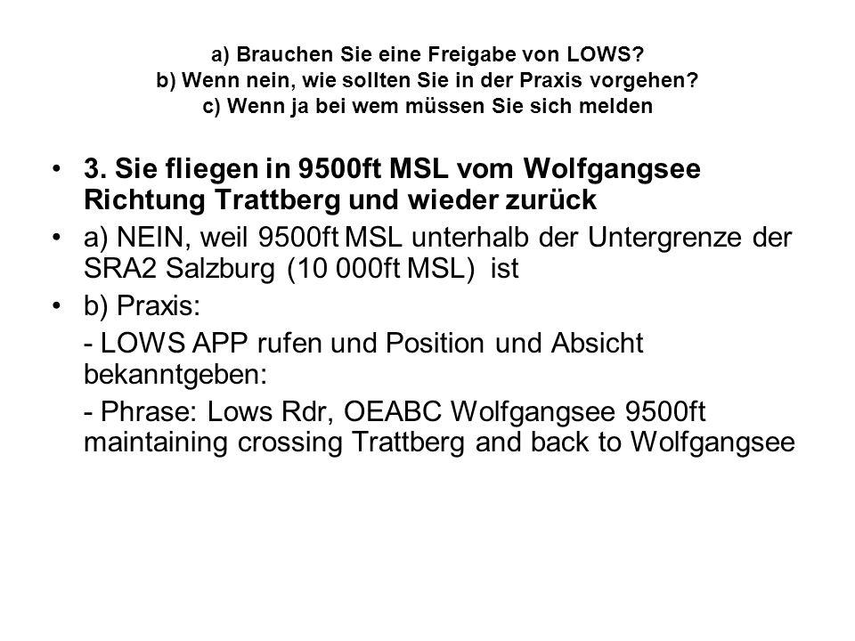 - LOWS APP rufen und Position und Absicht bekanntgeben:
