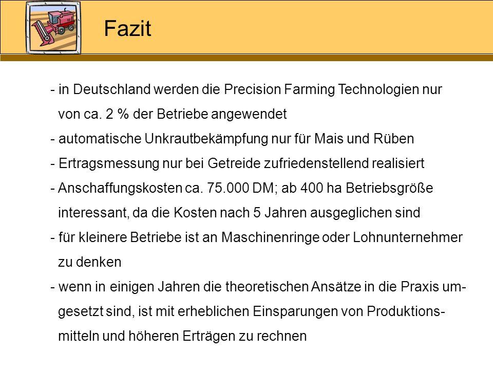 Fazit - in Deutschland werden die Precision Farming Technologien nur