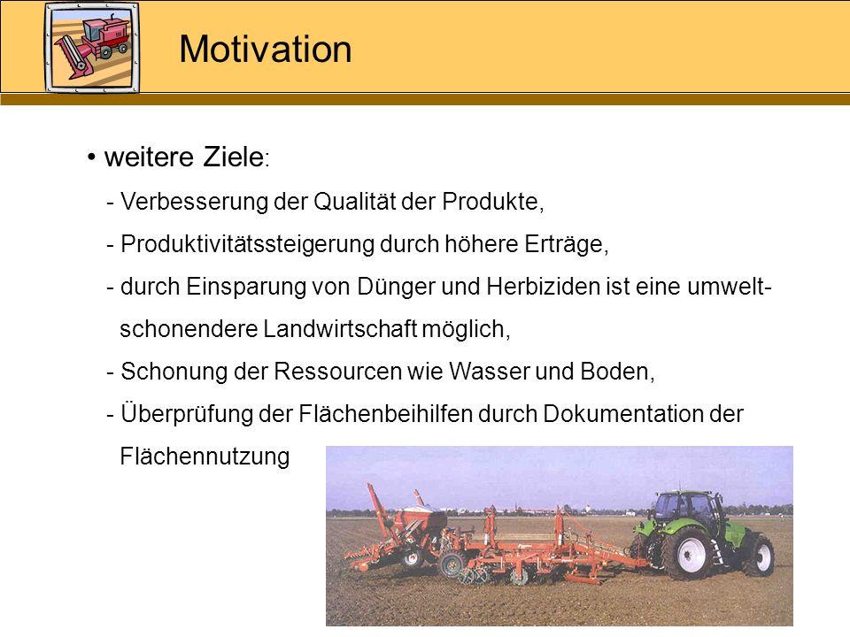 Motivation weitere Ziele: - Verbesserung der Qualität der Produkte,