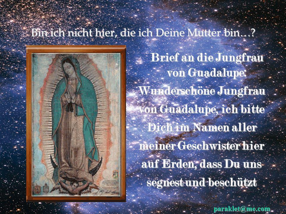 Brief an die Jungfrau von Guadalupe: Wunderschöne Jungfrau