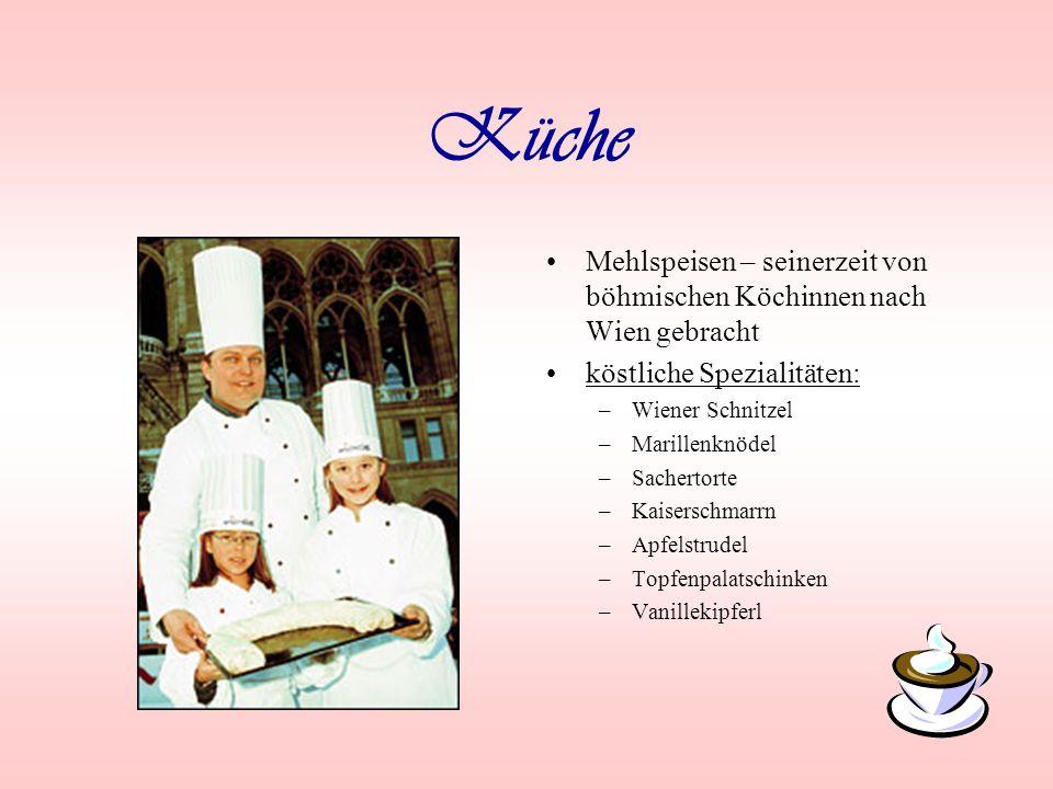 Küche Mehlspeisen – seinerzeit von böhmischen Köchinnen nach Wien gebracht. köstliche Spezialitäten: