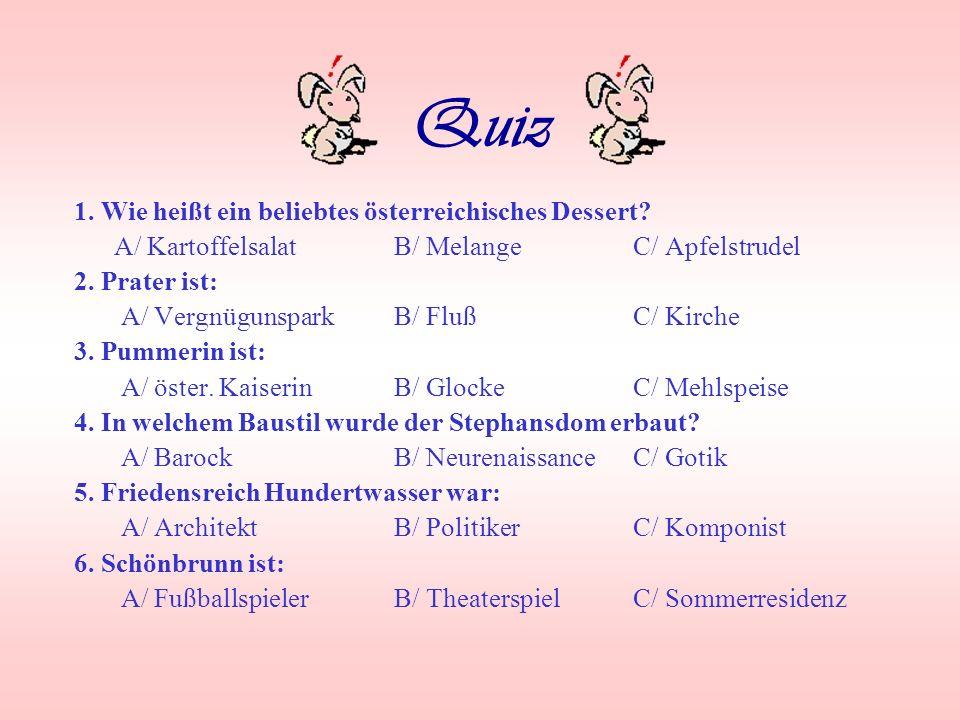 Quiz 1. Wie heißt ein beliebtes österreichisches Dessert