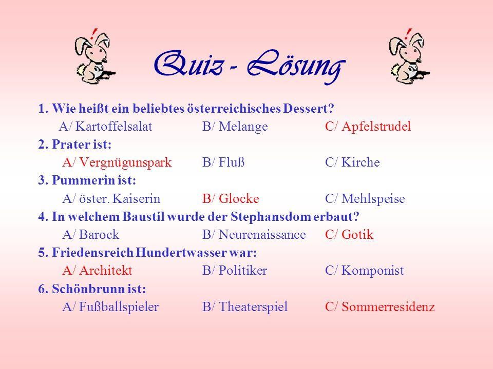 Quiz - Lösung 1. Wie heißt ein beliebtes österreichisches Dessert