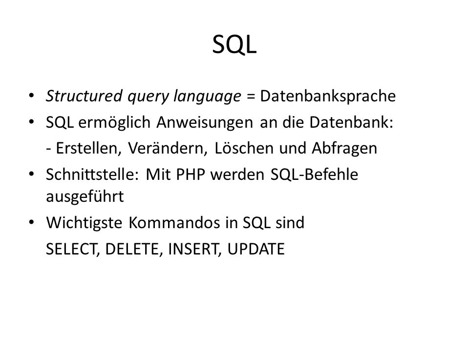 SQL Structured query language = Datenbanksprache