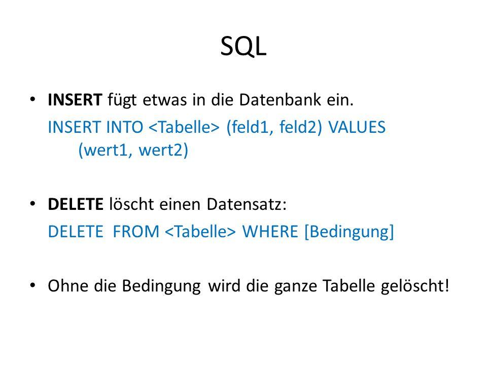 SQL INSERT fügt etwas in die Datenbank ein.
