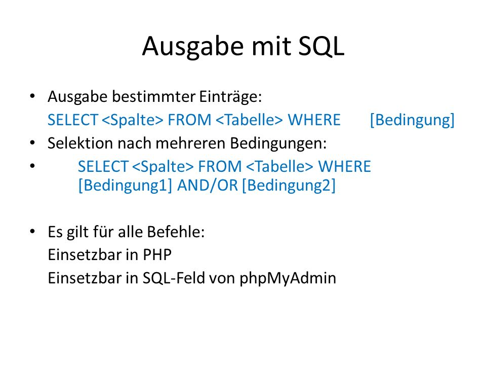Ausgabe mit SQL Ausgabe bestimmter Einträge: