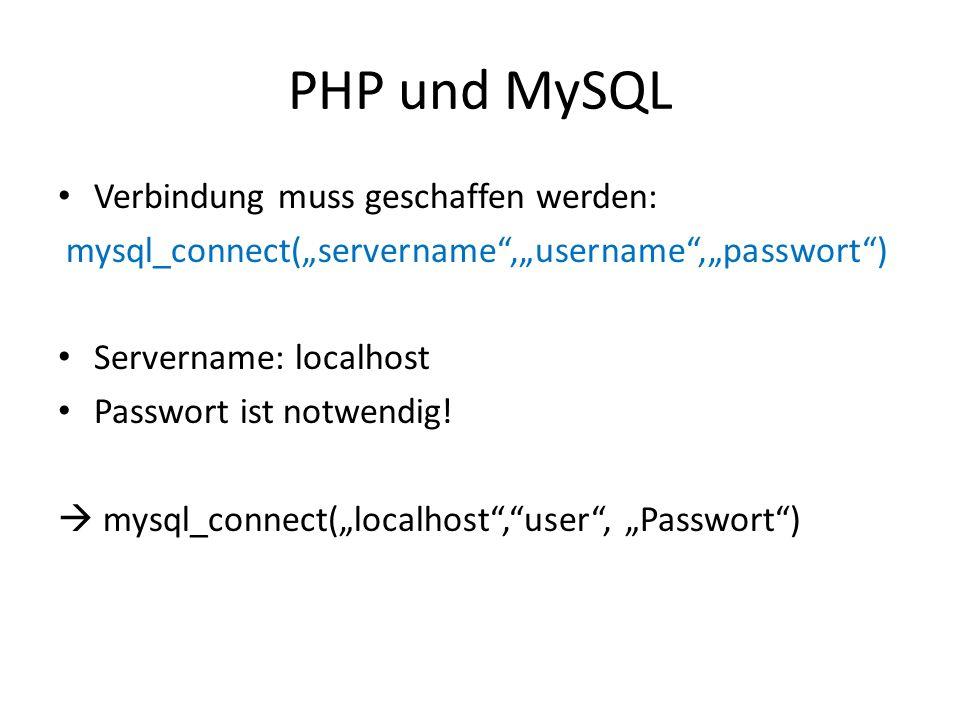 PHP und MySQL Verbindung muss geschaffen werden: