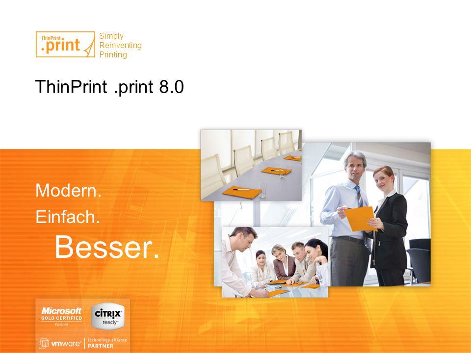 ThinPrint .print 8.0 Modern. Einfach. Besser.