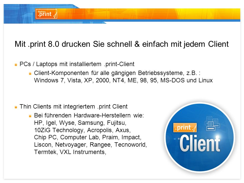 Mit .print 8.0 drucken Sie schnell & einfach mit jedem Client