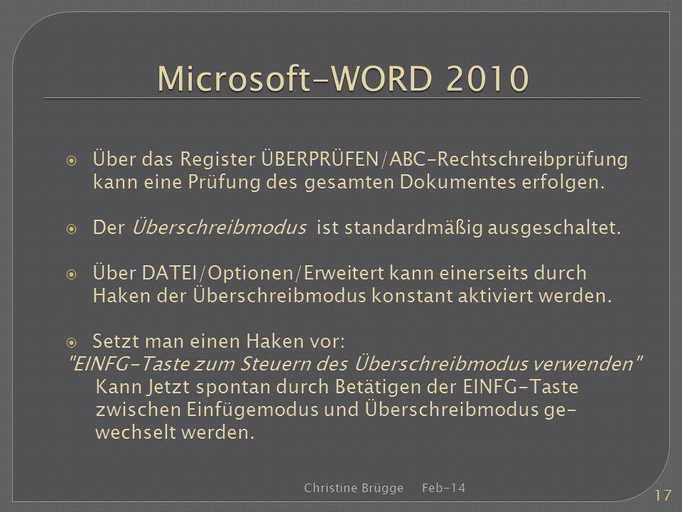 Microsoft-WORD 2010 Über das Register ÜBERPRÜFEN/ABC-Rechtschreibprüfung kann eine Prüfung des gesamten Dokumentes erfolgen.
