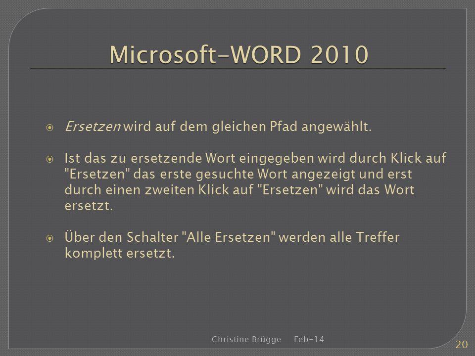 Microsoft-WORD 2010 Ersetzen wird auf dem gleichen Pfad angewählt.